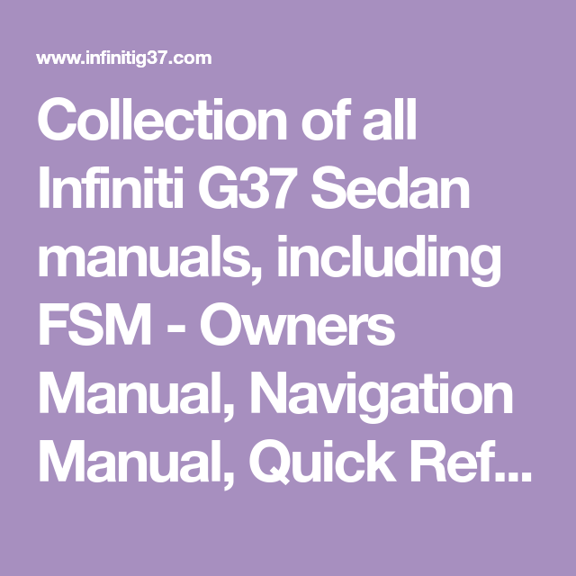 collection of all infiniti g37 sedan manuals including fsm owners rh pinterest com Galaxy S4 Manual Quick Reference Technical Reference Guide