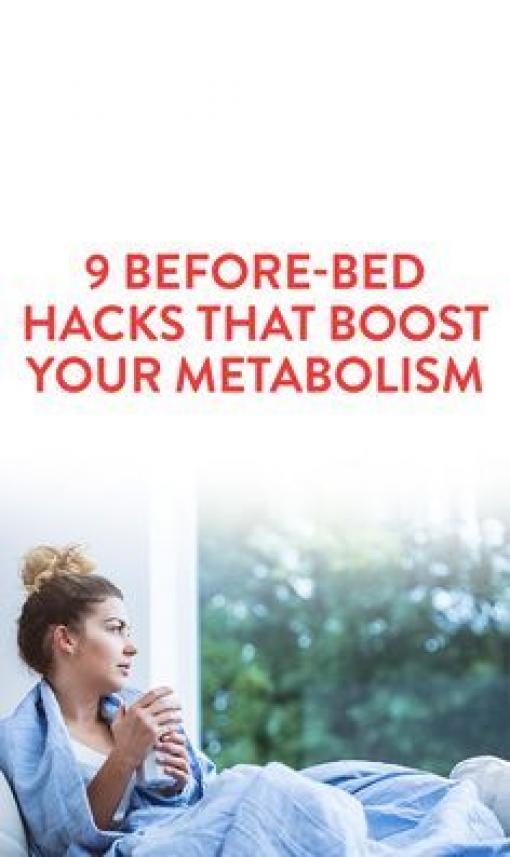 9 BeforeBed Hacks That Boost Your Metabolism .ambassador