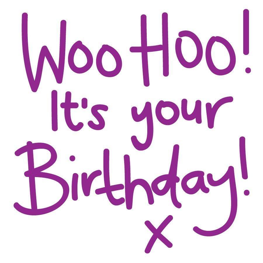 Woo Hoo Its Your Birthday