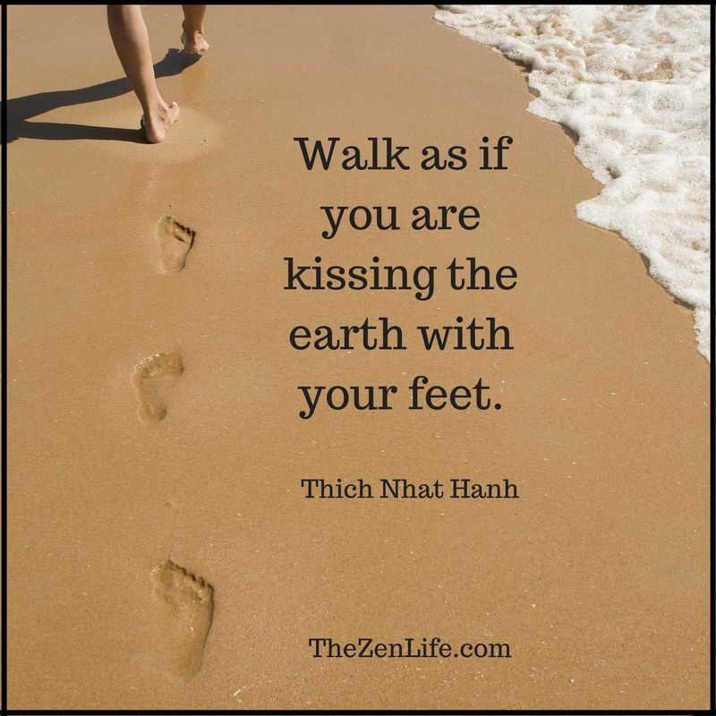 Kiss the earth poem by thich nhat hanh walk and touch