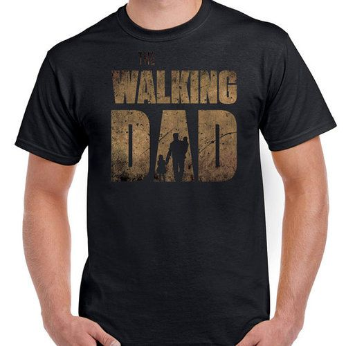 Dad Shirts The Walking Dad Dad To Be Shirts Unique T Shirt Design Dad Outfit