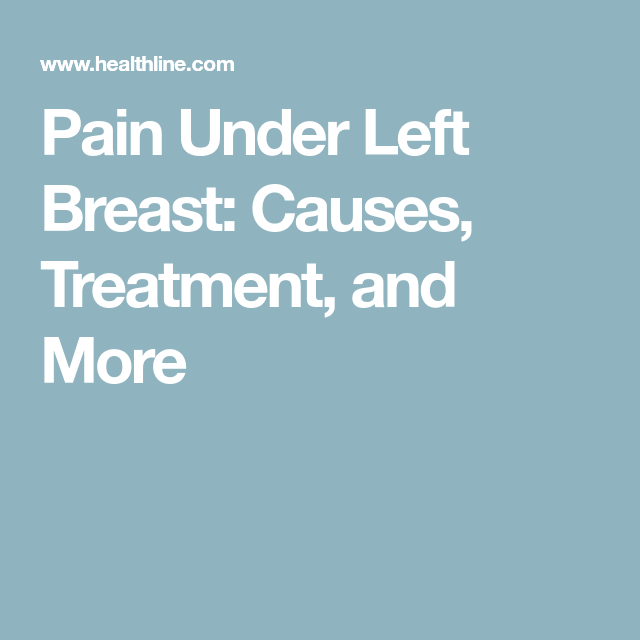 Pain Under Left Breast Causes Treatment And More How To Take