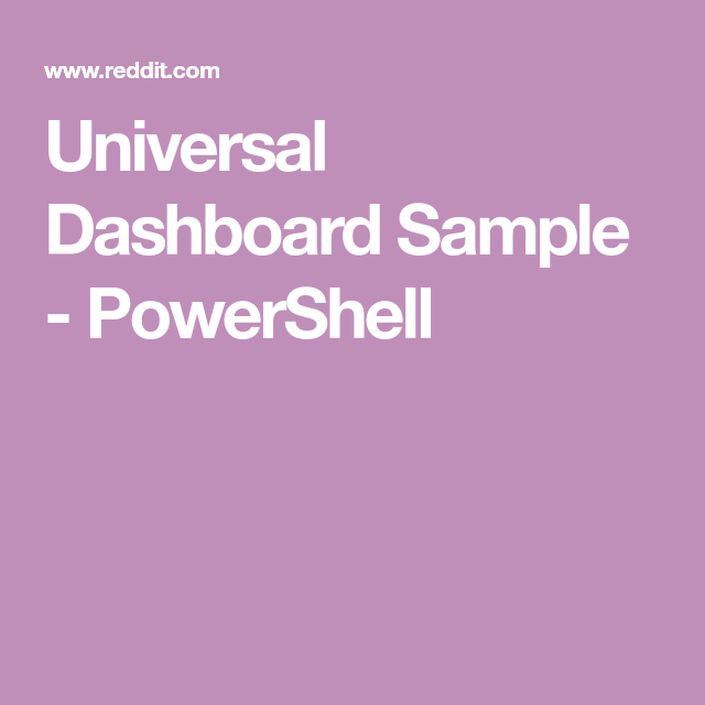 Universal Dashboard Sample - PowerShell | Windows stuff in
