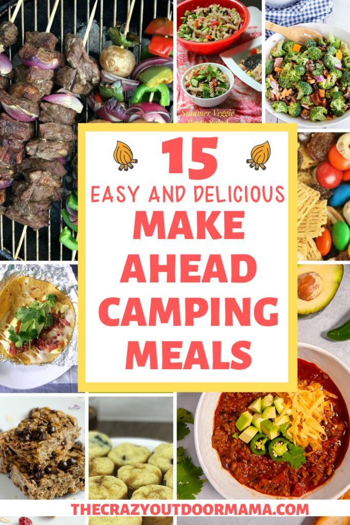 15 Delicious Make Ahead Camping Recipes (Stress Less!) – The Crazy Outdoor Ma…