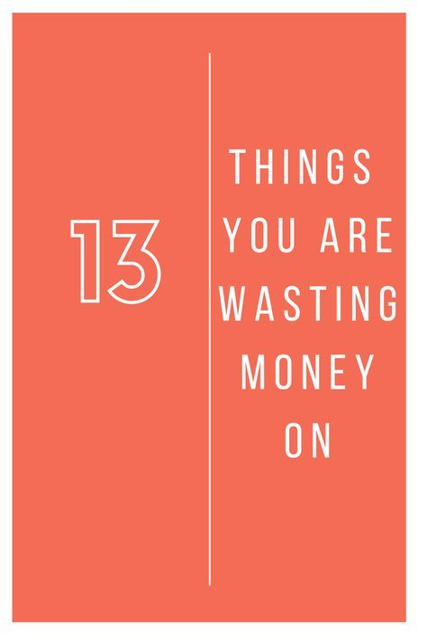 13 Things That Are A Waste Of Money Budgeting Money Saving Tips