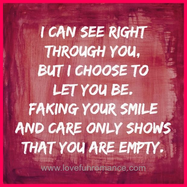 I Can See Right Through You Quotes Quotesgram Be Yourself Quotes Inspirational Words Of Wisdom Fake People Quotes
