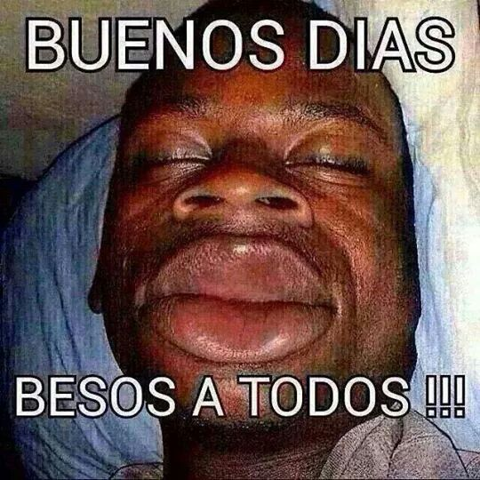 Buenos Dias Funny Spanish Memes Spanish Humor Mexican Humor