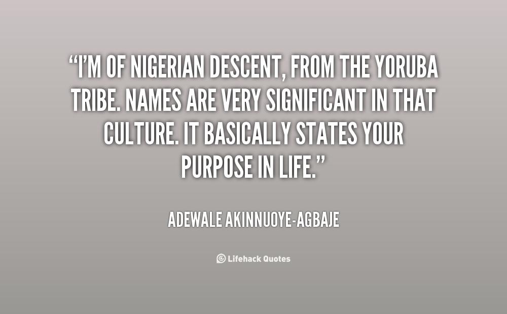 2 Quote Yoruba -person's name defines purpose in life   Down to