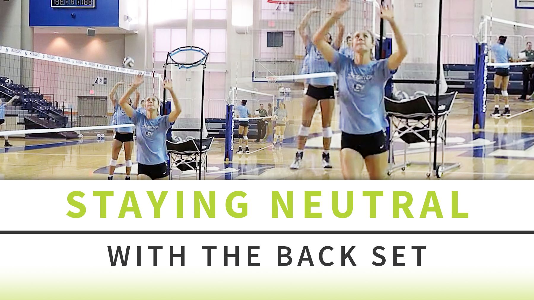 Staying Neutral With The Back Set Coaching Volleyball Volleyball Sports Photography