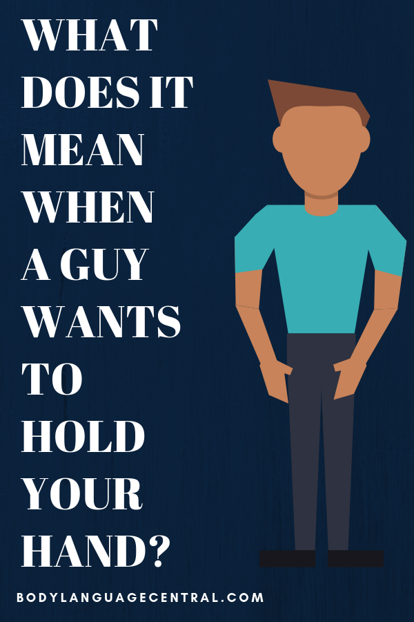 What does it mean when a guy wants to hold your hand