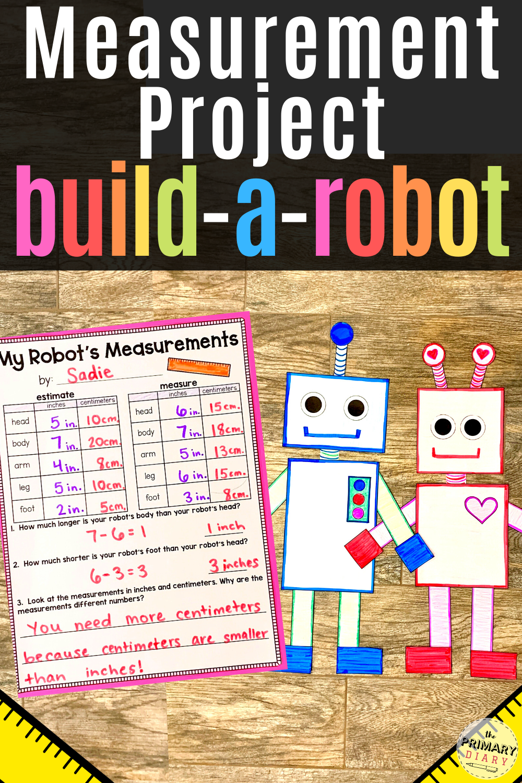 Measurement Project Second Grade Robot Measurement Activity Measurement Activities Math Projects Fun Math Projects [ 1500 x 1000 Pixel ]