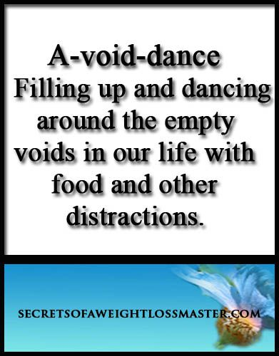 Filling voids in your life