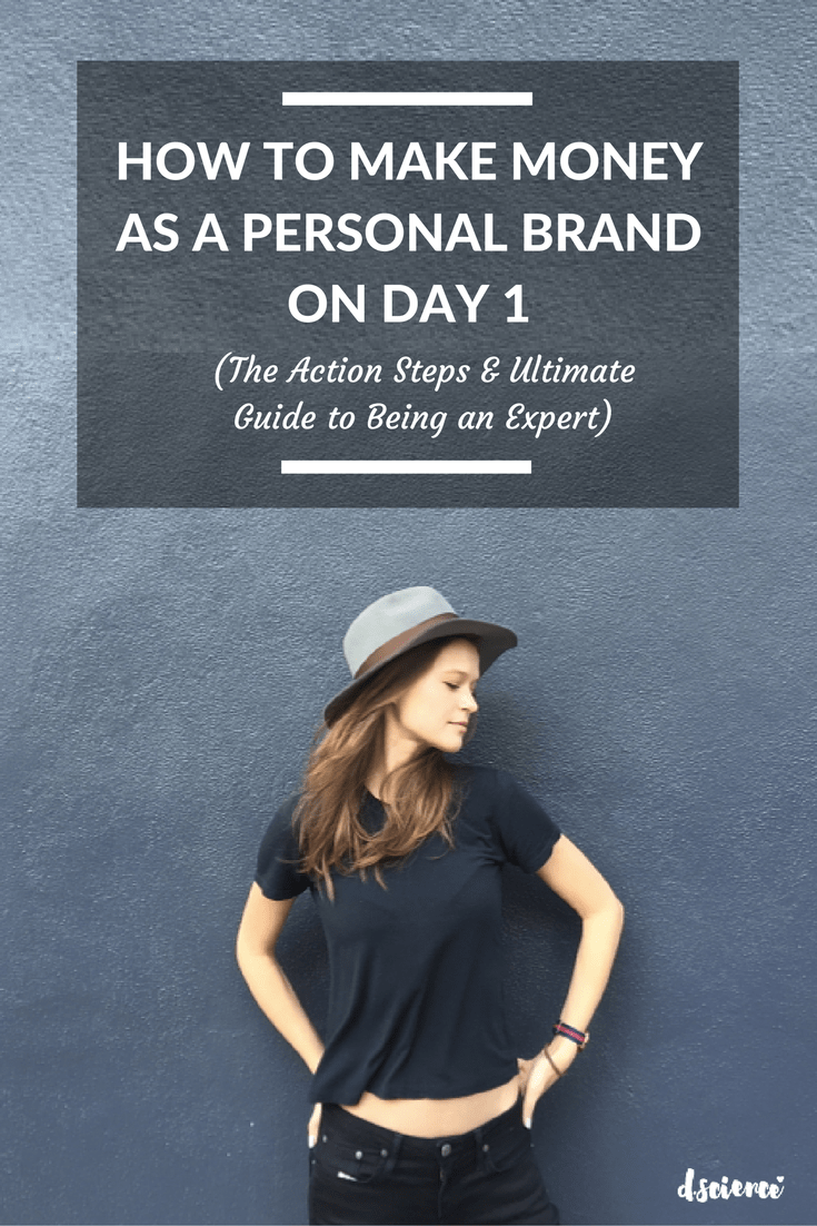 How to Make Money as a Personal Brand Starting on Day 1 (The Action Steps & Ultimate Guide to Becoming an Expert)
