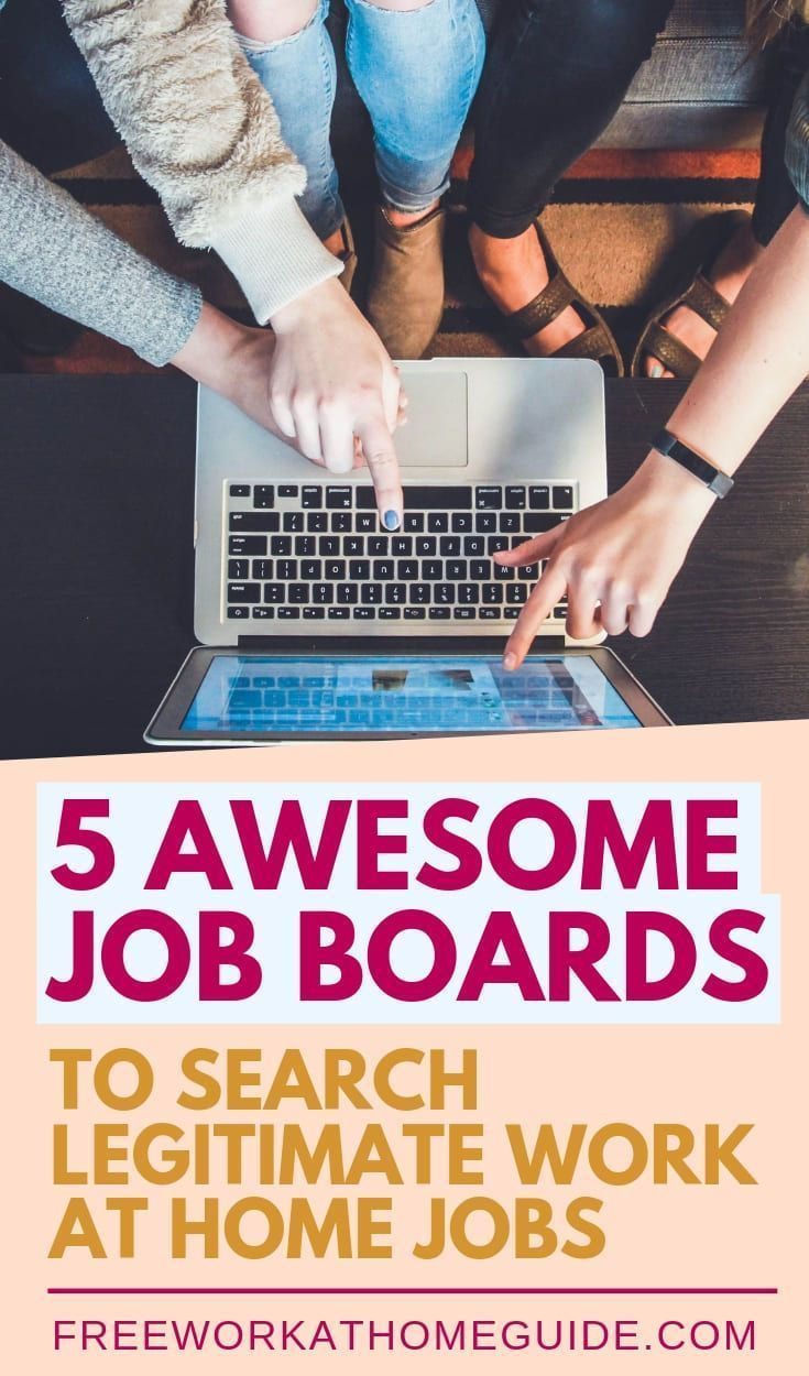5 Awesome Job Boards To Search Legitimate Work at Home Jobs