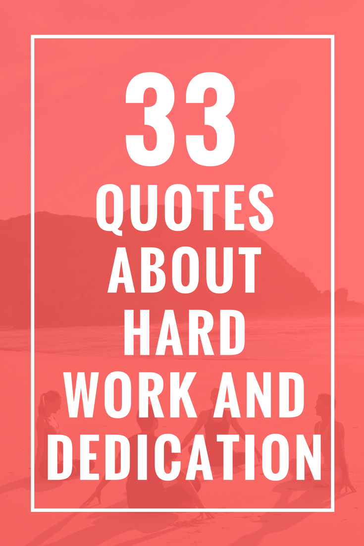 33 Quotes About Hard Work And Dedication Quote About Pinterest