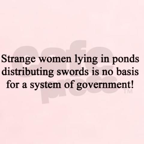 A favorite from Monty Python.