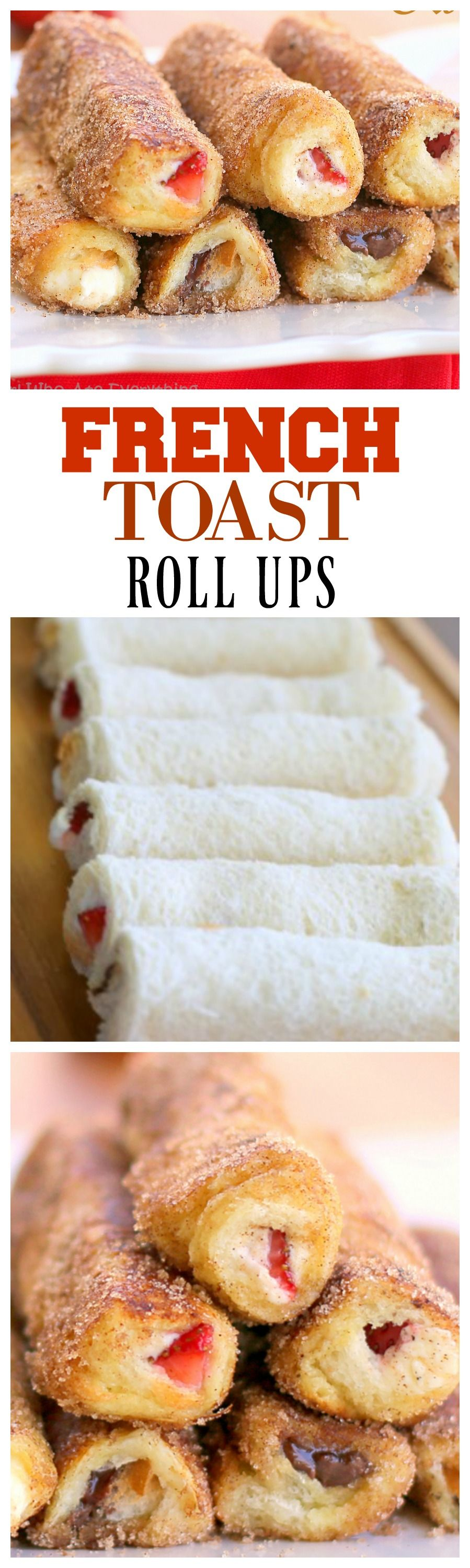French Toast Roll Ups - make them with whatever filling you want ...