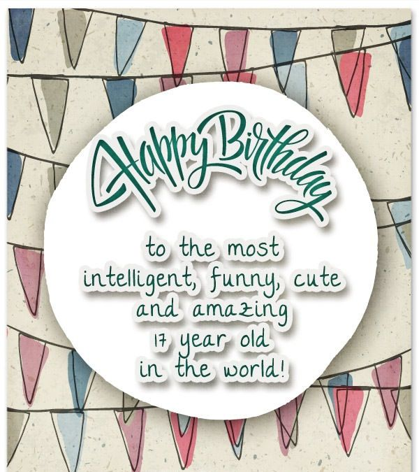 17th Birthday Quotes Happy Birthday Cards Images Birthday Wishes And Images 17th Birthday Wishes
