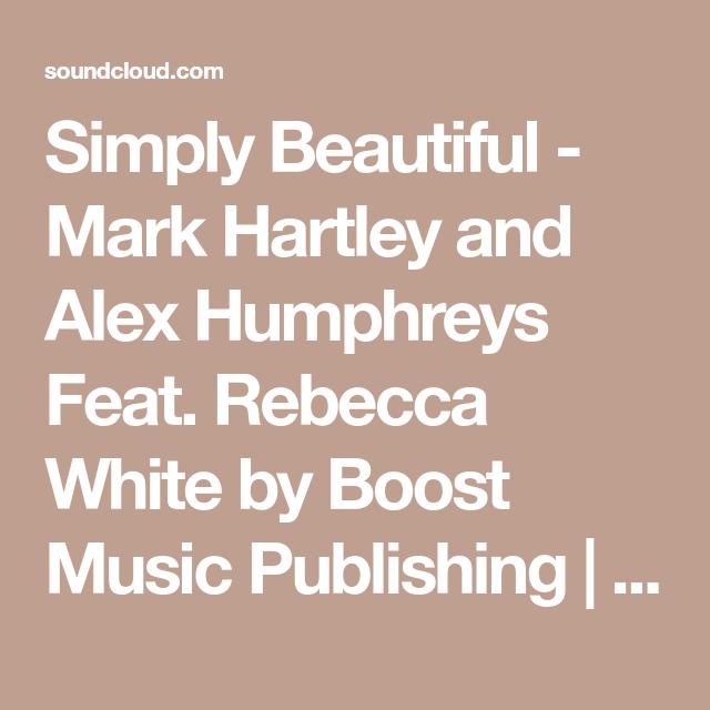 Simply Beautiful - Mark Hartley and Alex Humphreys Feat  Rebecca