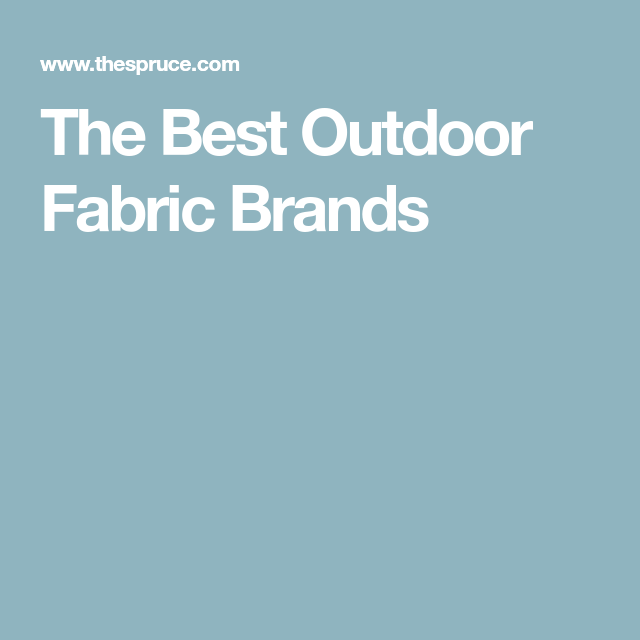 The Best Outdoor Fabric Brands