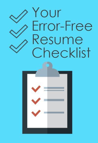 Your Error-Free Resume Checklist Resume Tips + Writing + Editing