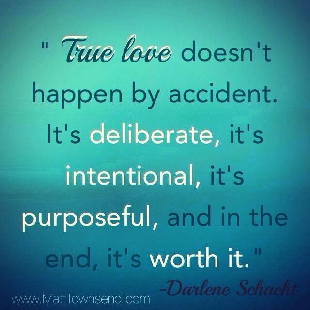 Love Takes Work Quotes To Live By True Love Love And Marriage
