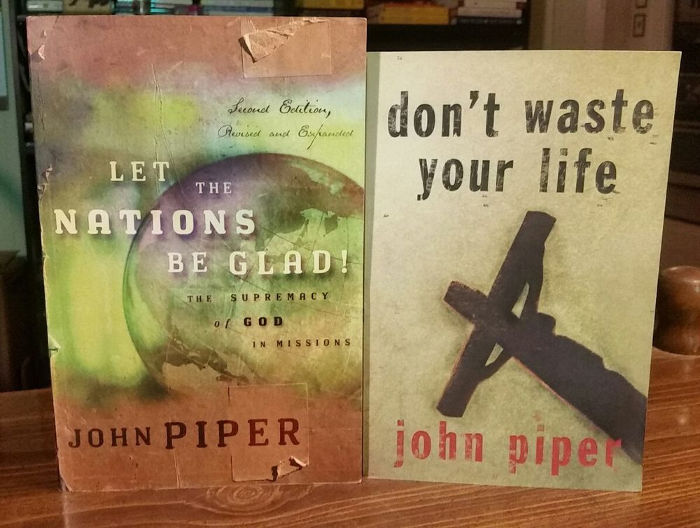 Lot Of 2 By John Piper Let The Nations Be Glad Dont Waste Your