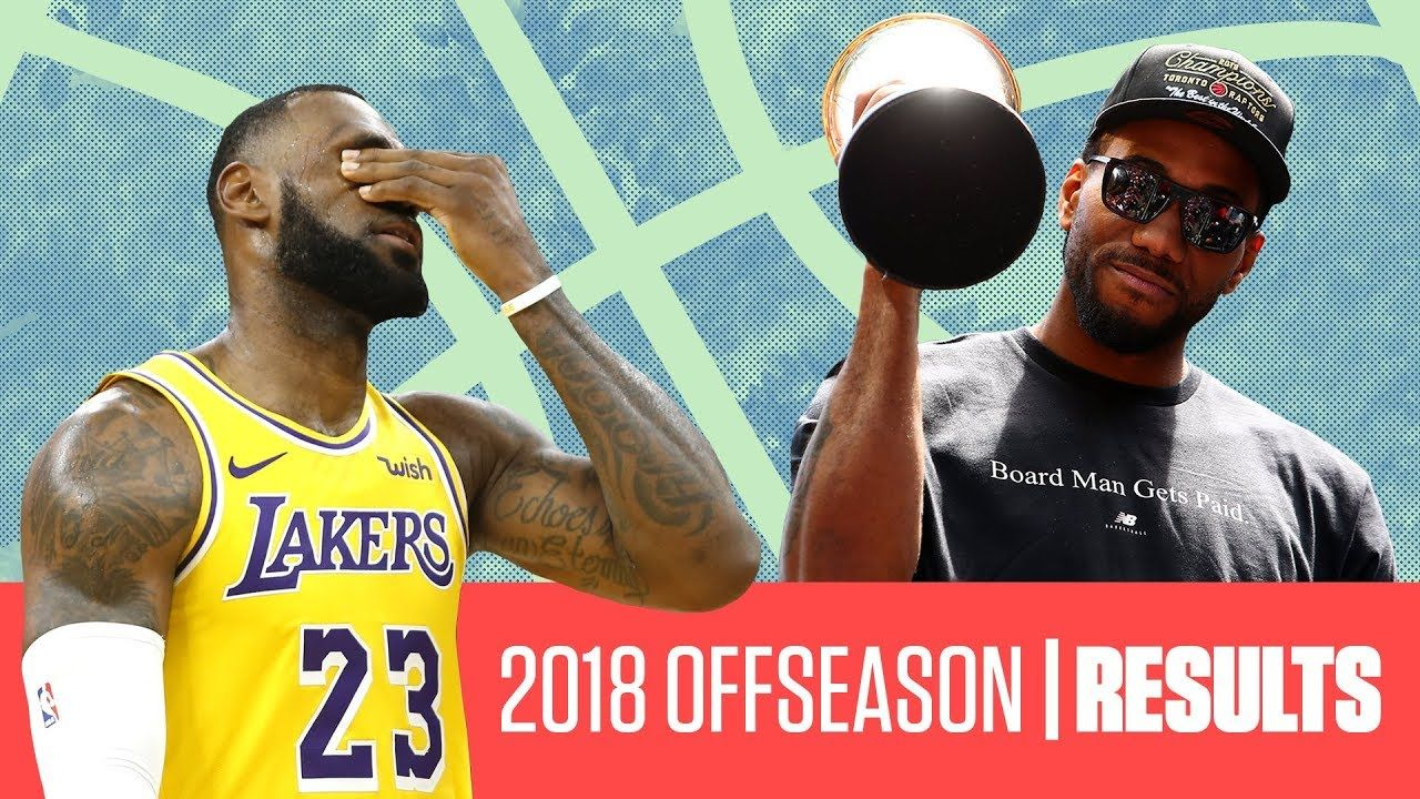 How LeBron, Kawhi and the biggest moves of the 2018 NBA