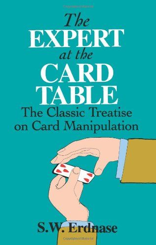 The Expert At The Card Table The Classic Treatise On Card Manipulation Dover Magic Books By S W Magic Book Card Tricks For Beginners Card Tricks For Kids