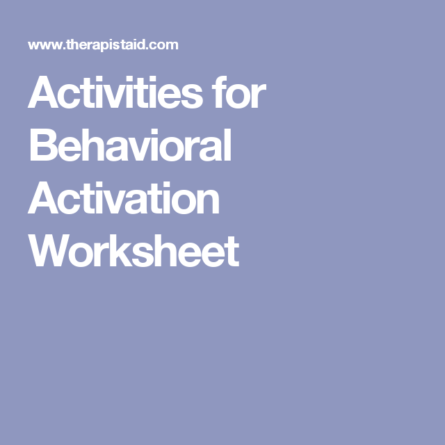 Activities for Behavioral Activation Worksheet | Al-Anon | Pinterest
