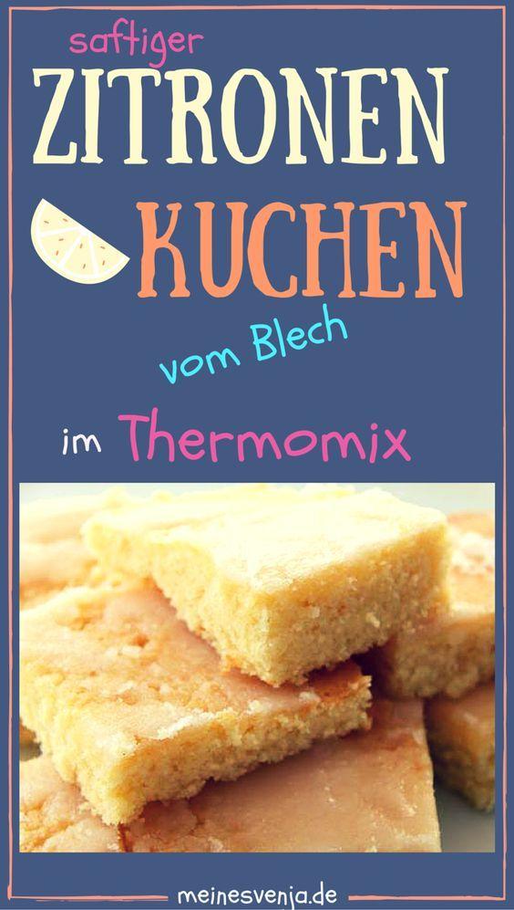 Der Thermomix Zitronenkuchen Vom Blech So Schnell So Lecker So