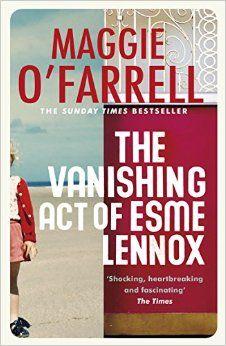 The Vanishing Act of Esme Lennox: Amazon.co.uk: Maggie O'Farrell: Books