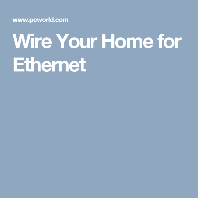 Wire Your Home for Ethernet | Craft: Eletronics | Pinterest | Walls ...