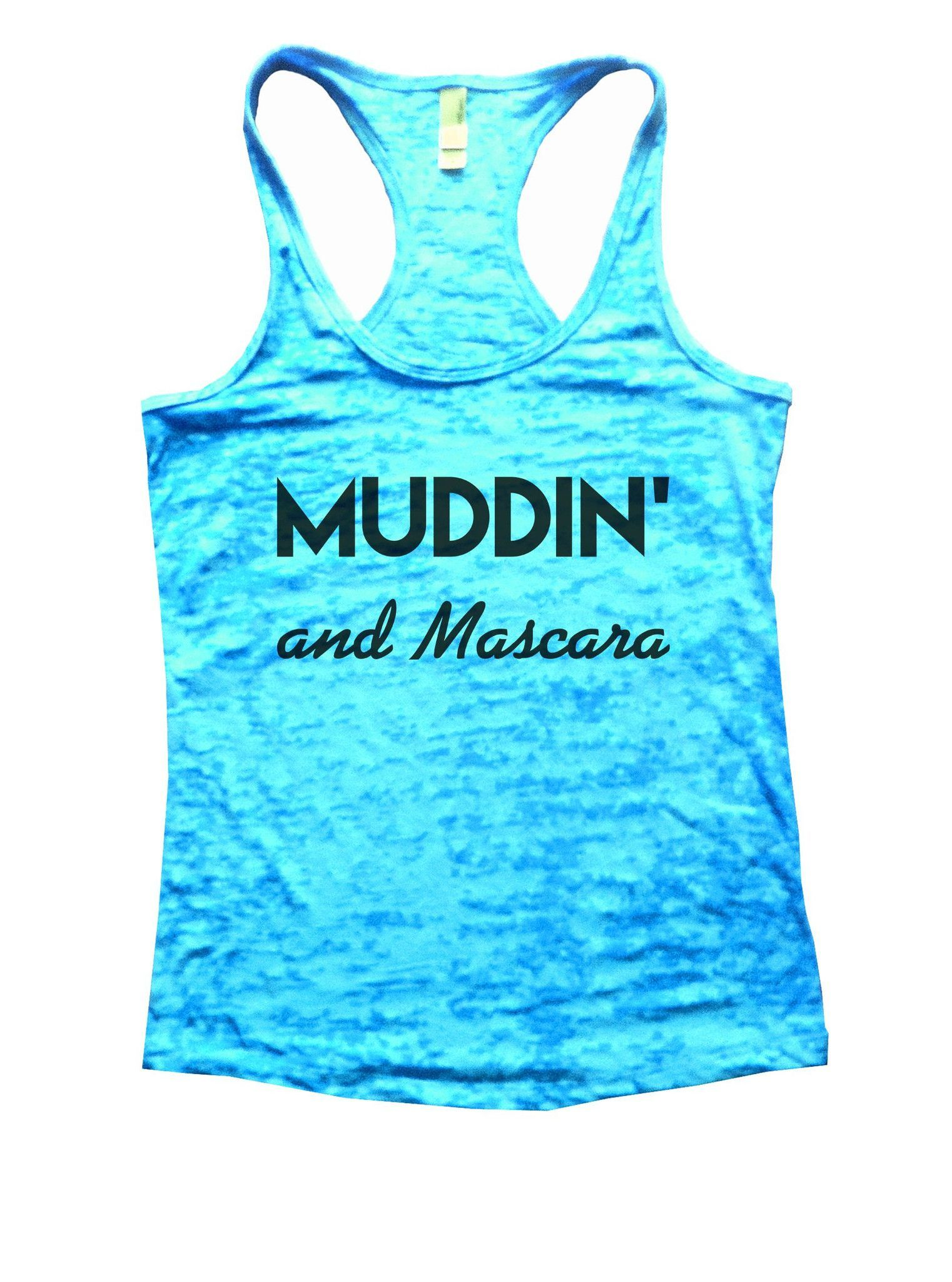 Muddin And Mascara Burnout Tank Top By Funny Threadz - 803