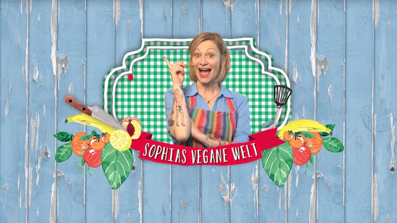 Sophias vegane Welt | Die leckere Vielfalt der veganen Küche