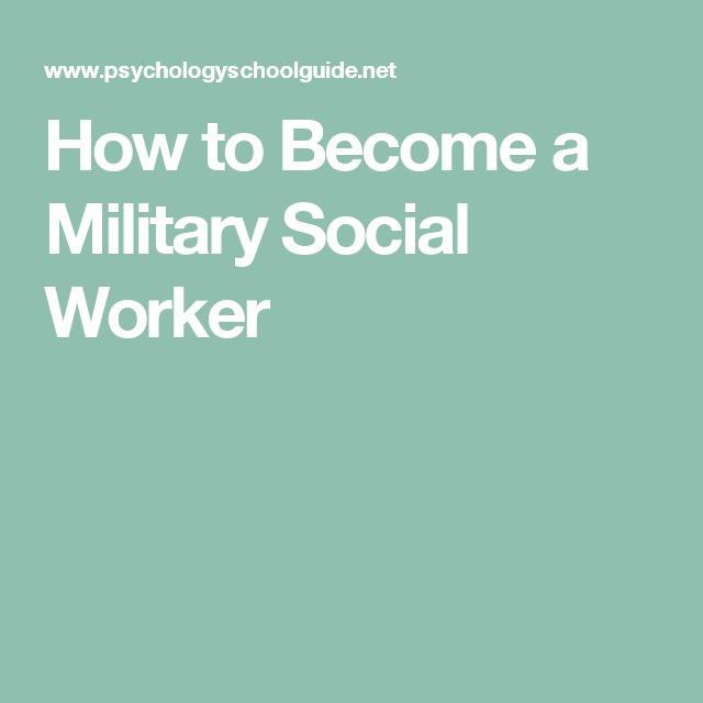 How To Become A Military Social Worker How To Become Social Worker Becoming A Makeup Artist