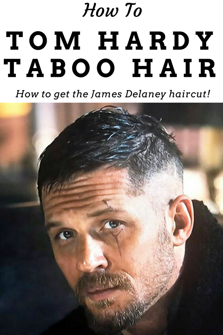 Tom Hardy Taboo Hair What Is The Haircut How To Style Hair
