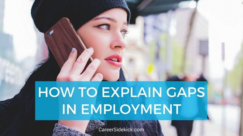 How to explain gaps in employment with examples job