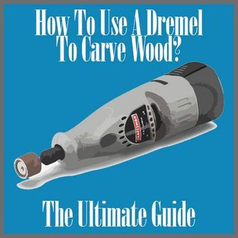 Photo of How to Use a Dremel to Carve Wood: The Ultimate Guide | Toolsify | Power Tools R…