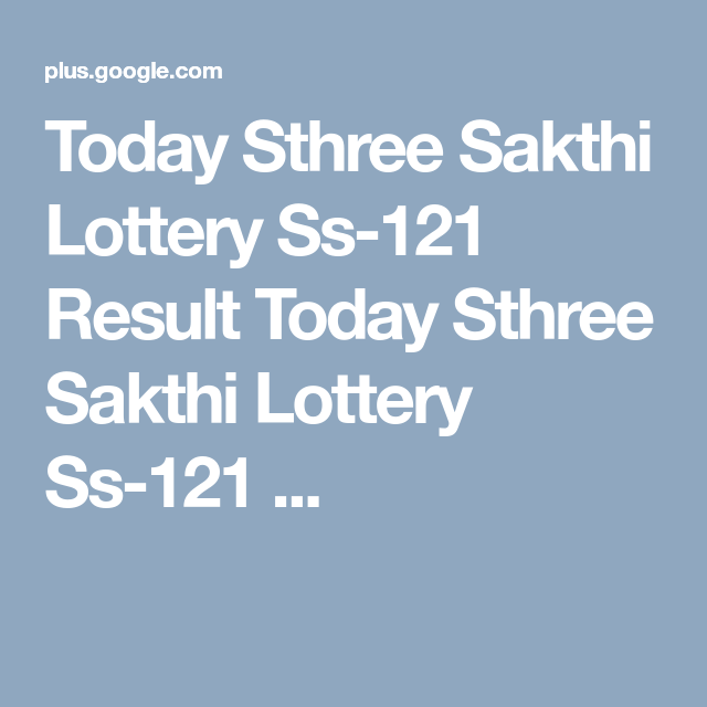 Today Sthree Sakthi Lottery Ss-121 Result Today Sthree Sakthi