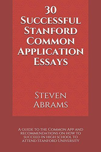 30 Successful Stanford Common Application Essay A Guide To The App And Recommendation On How Succeed In High University School