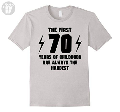 Men s The First 70 Years Of Childhood Funny 70th Birthday T-Shirt 2XL  Silver - 78142cbeb