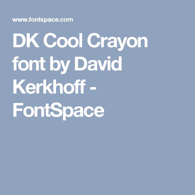 Dk Cool Crayon Font By David Kerkhoff School Pinterest Fonts