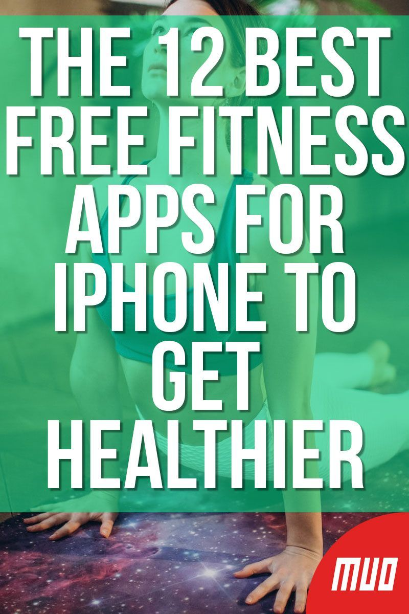 The 12 Best Free Fitness Apps For Iphone To Get Healthier Free Workout Apps Workout Apps Best Free Workout Apps
