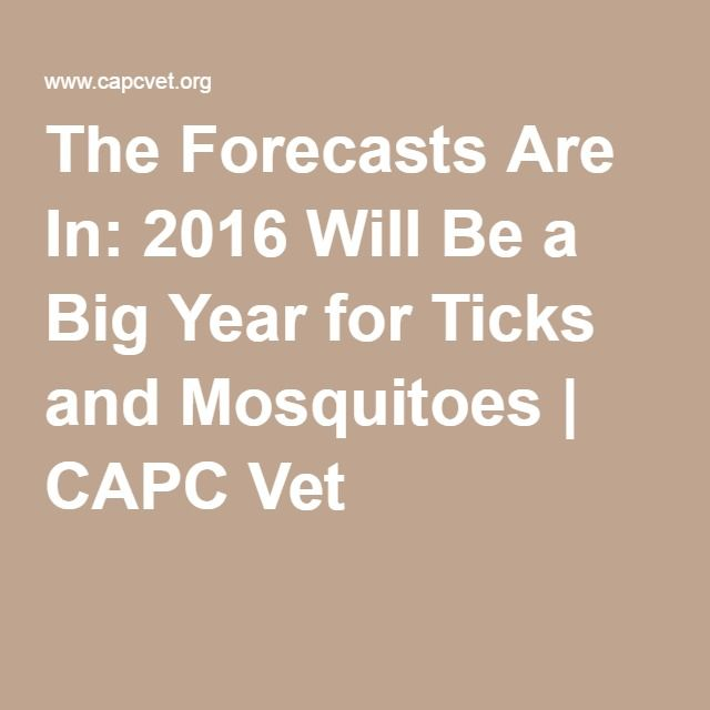 The Forecasts Are In: 2016 Will Be a Big Year for Ticks and Mosquitoes | CAPC Vet #VetTechLife
