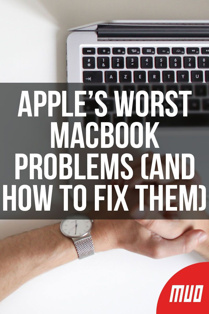 Apples worst macbook problems and how to fix them