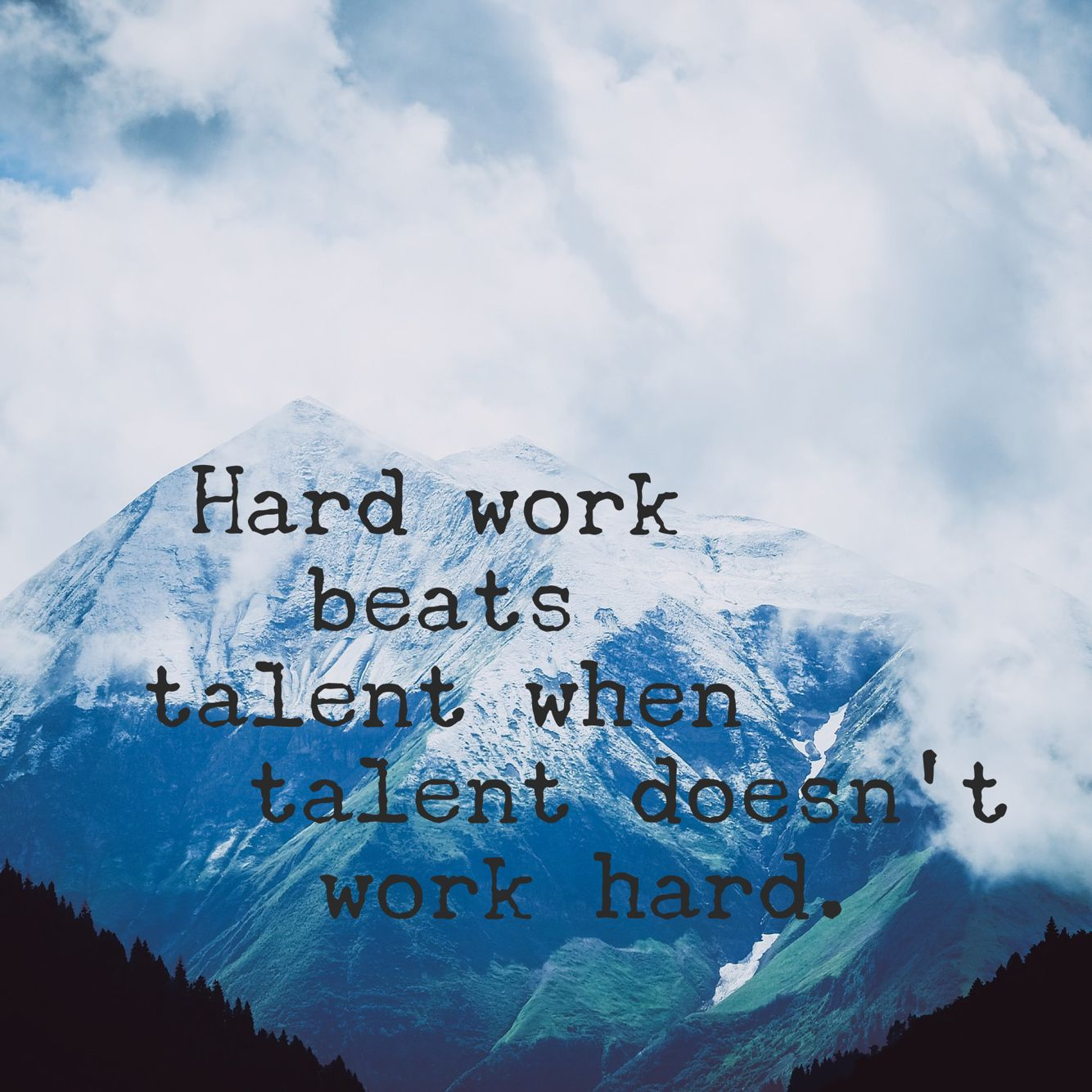 You don't always have to be the smartest or most talented person in the room... but you do need to work hard.  #NeverGiveUp #inspiration