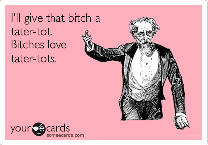 Love me some tots!
