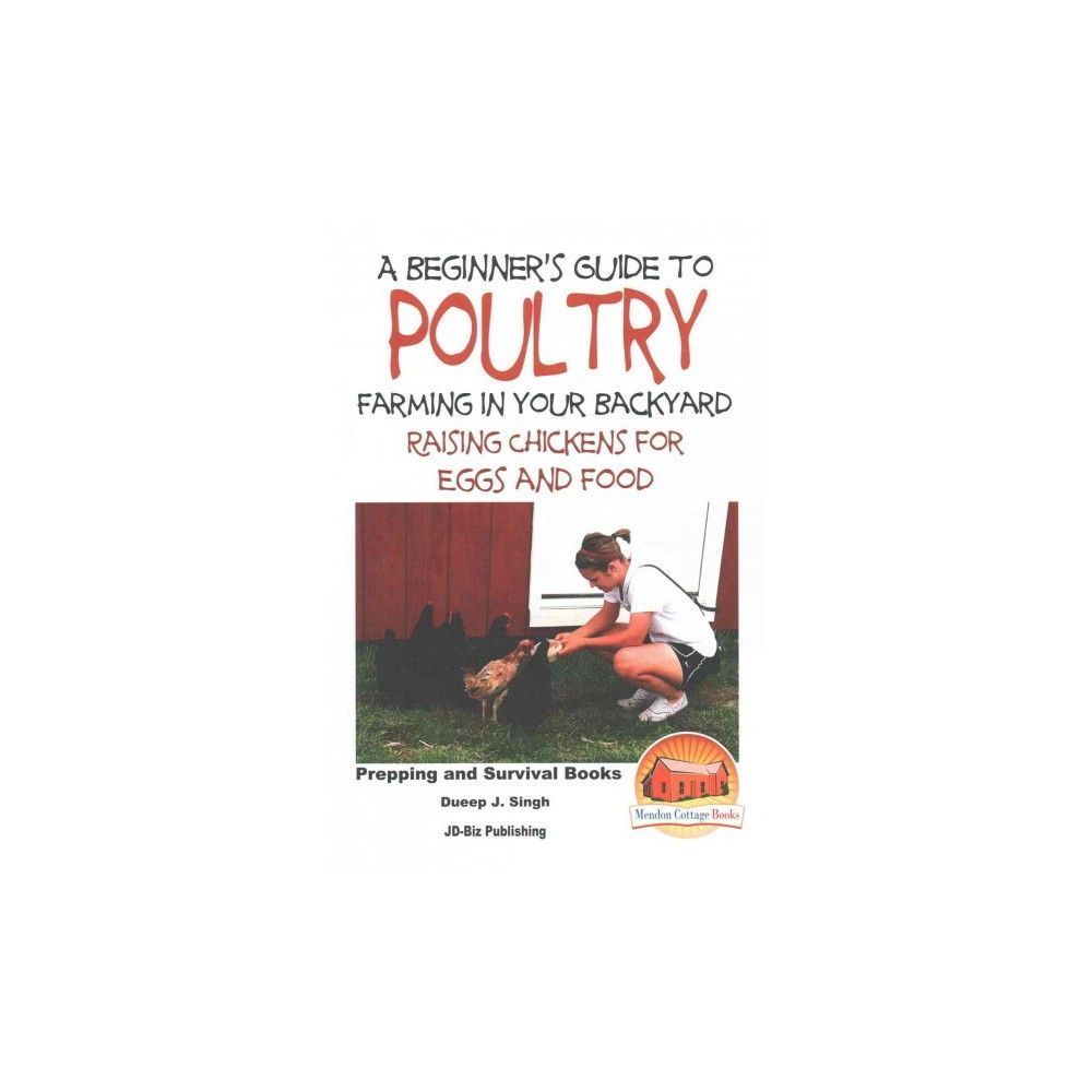 guide to poultry farming in your backyard raising chickens for