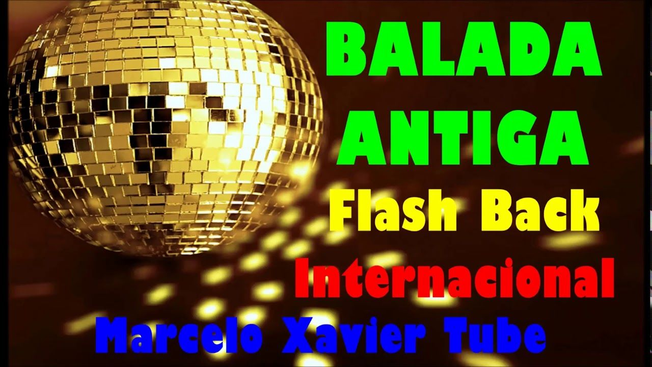 Balada Antiga Flash Back Internacional Youtube Anos 70